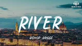 Download lagu Bishop Briggs - River [ lyric ]
