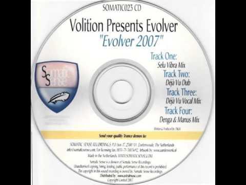 Volition Pres. Evolver - Evolver 2007 (Denga & Manus Mix)