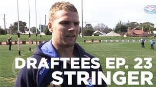 Draftees: Ep.23 - Stringer well settled