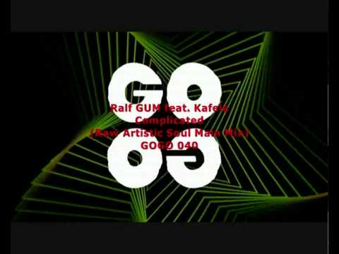 GOGO 040 Ralf GUM feat Kafele Complicated Raw Artistic Soul Main