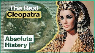 What Was The Real Cleopatra Like? | Egypt Thru The Ages (Part 4/4) | Absolute History