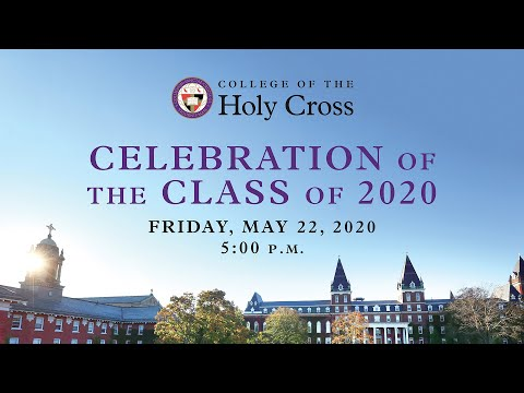 Celebration of the Class of 2020 - College of the Holy Cross