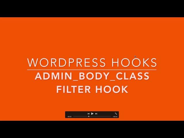WordPress Filter Hook admin body class Part-32 Example