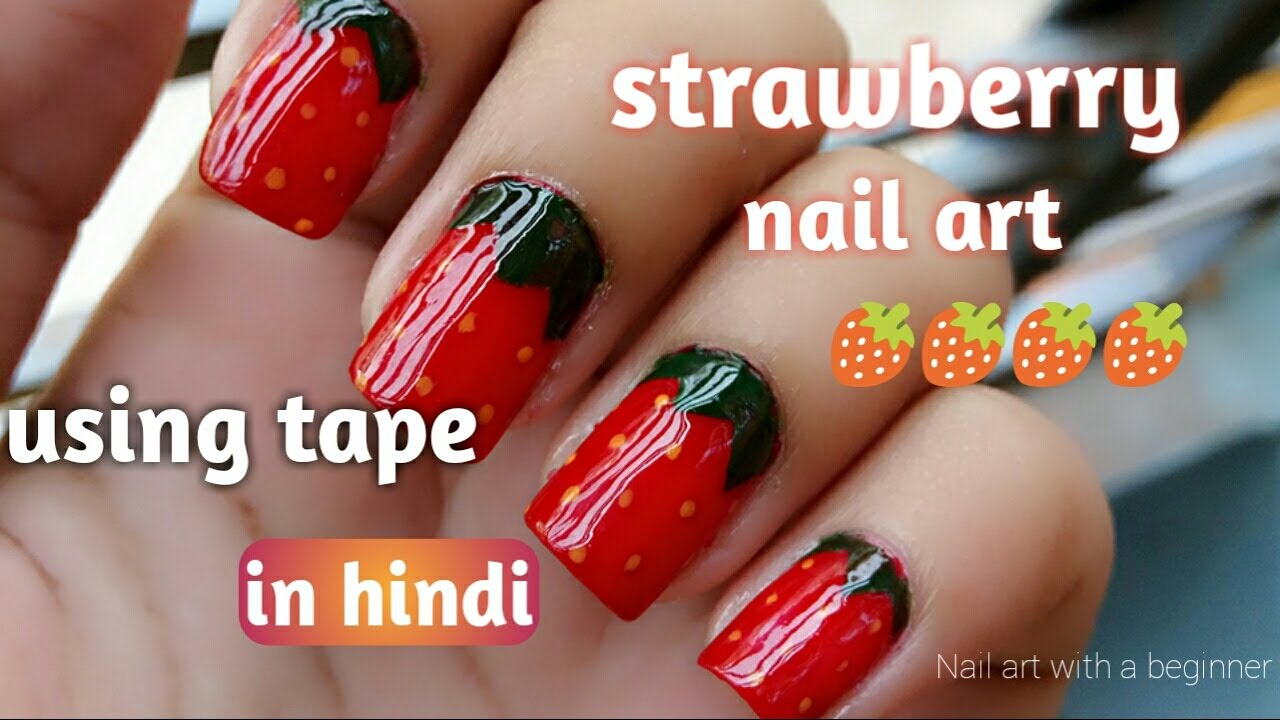 How To Do Cute And Easy Strawberry Nail Art In Hindi Tape Nail Art