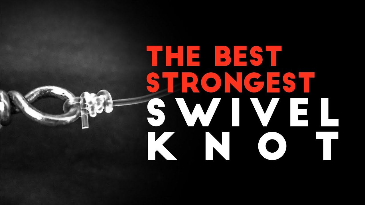 The Best And Strongest Swivel Knot Easy Fishing Knot 2018 Youtube