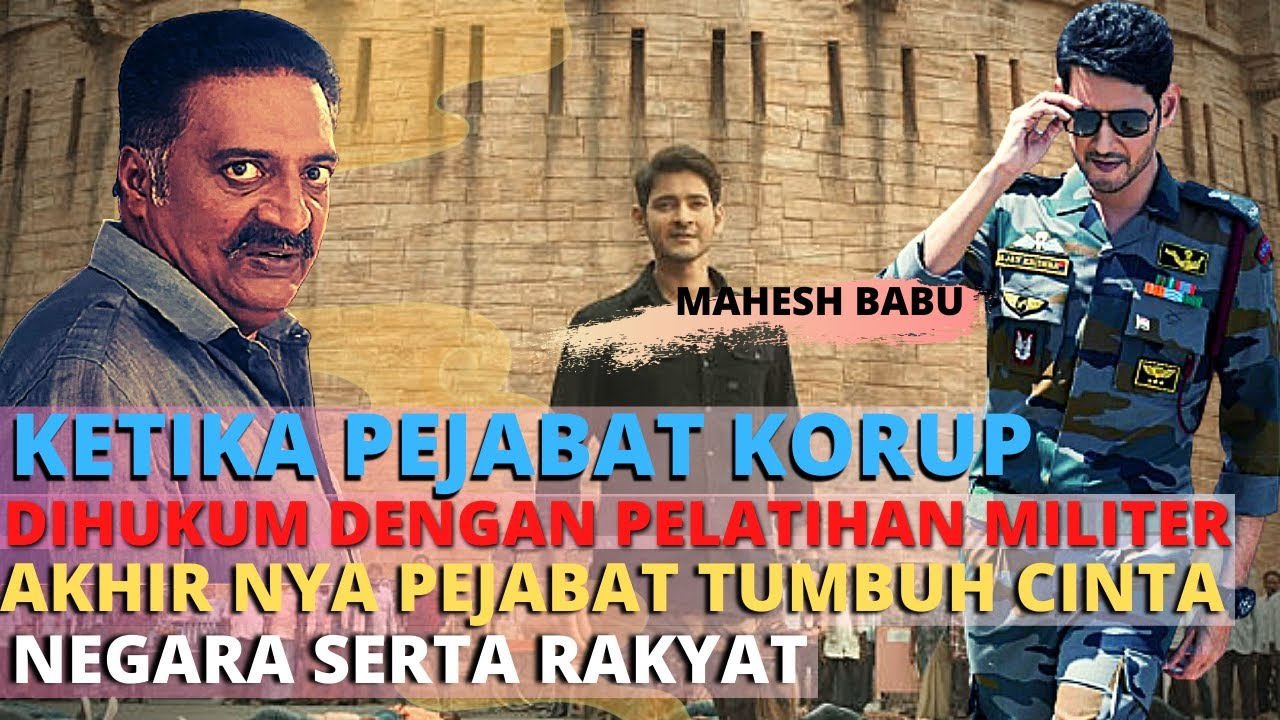 MAHESH BABU MEMBUAT PEJABAT KORUP TOBAT DENGAN PELATIHAN MILTER II  ALUR FILM INDIA ACTION