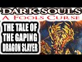 Dark Souls A Fools Curse THE TALE OF THE GAPING DRAGON SLAYER mp3