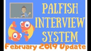 PalFish Interview System (FEBRUARY 2019 UPDATE)