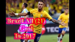 Brazil All Goal in 2017- Brazil  21 Goal in 2017