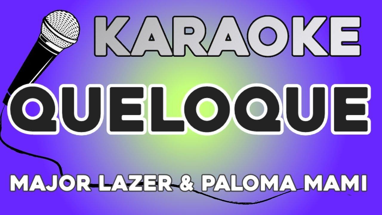 KARAOKE (QueLoQue - Major Lazer, Paloma Mami)