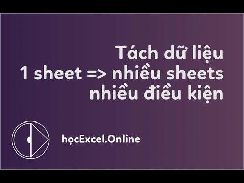 Lọc dữ liệu từ 1 sheet ra nhiều sheets theo 2 điều kiện