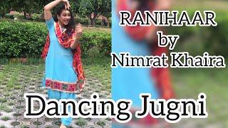 Ranihaar | Nimrat Khaira | Preet Hundal | Sukh Sanghera | New Punjabi Songs 2018 | Gidda