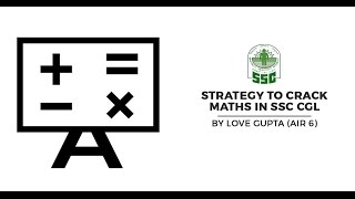 Strategy to Crack Maths in Tier 2 SSC CGL 2016 by Love Gupta (AIR 6, CGL-2015) - Unacademy Video