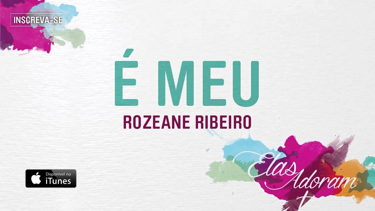 É meu - Rozeane Ribeiro (Elas Adoram)