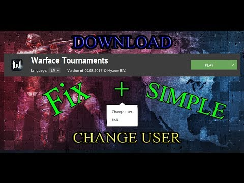 WARFACE - How To Fix Problem Of Download The Tournament Server / Change User In My.com Launcher