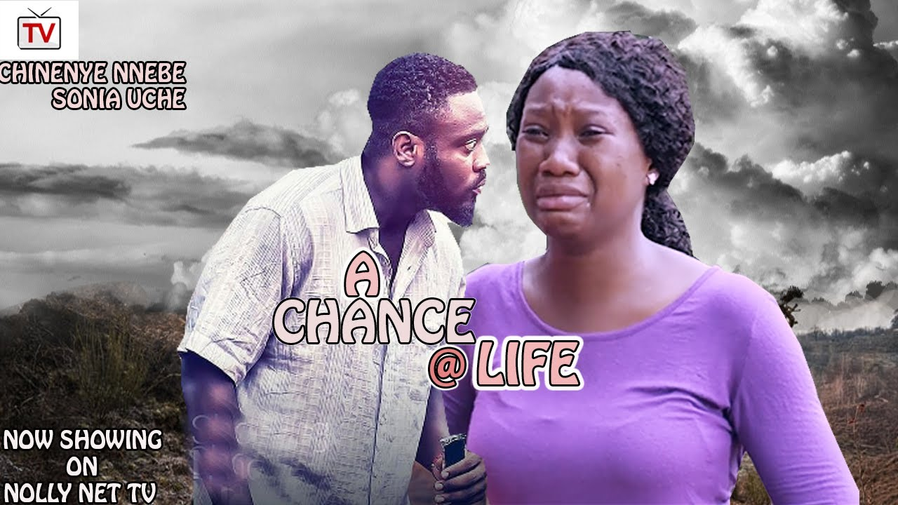 Download A CHANCE AT LIFE 2021 LATEST NEW MOVIES(NEW MOVIE) - 2021 NEW NIGERIAN MOVIES