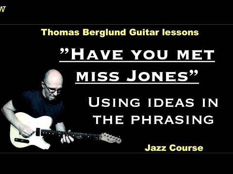 """Have you met miss Jones """"Tips on phrasing"""" / Jazz course // Jazz Guitar lesson"""