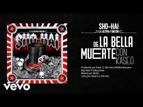 Sho-Hai - La Bella Muerte (feat. Kase.O)