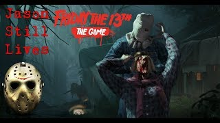 Friday the 13th The Game #2 Jason Still Lives