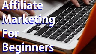 Affiliate Marketing For Beginners - NO Website Needed