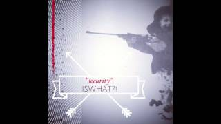 SECURITY by ISWHAT?!