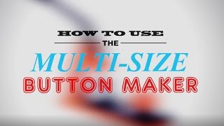 How to use the Flex1000 Multi-Size Button Maker from People Power Press
