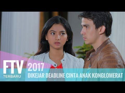 FTV Chris Laurent & Glenca Shysara - Di Kejar Deadline Cinta Anak Kongkomerat