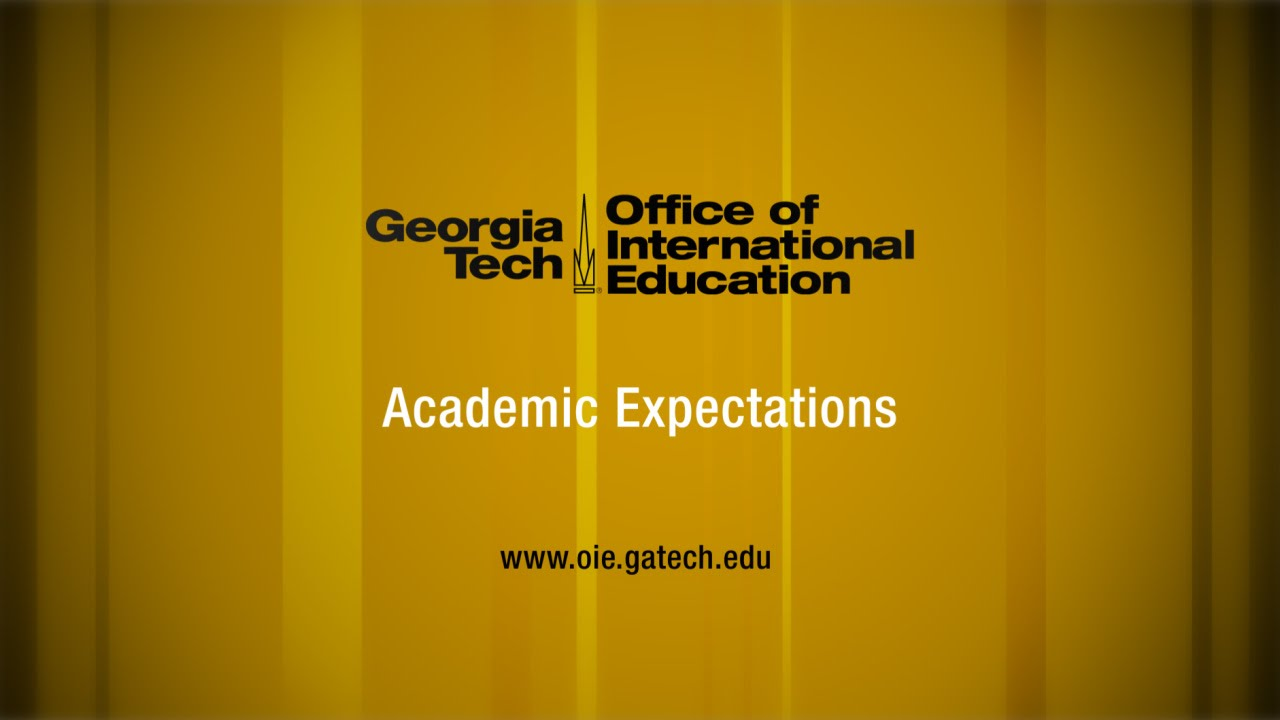 Academic transitions academic expectations youtube - Office of international education gatech ...