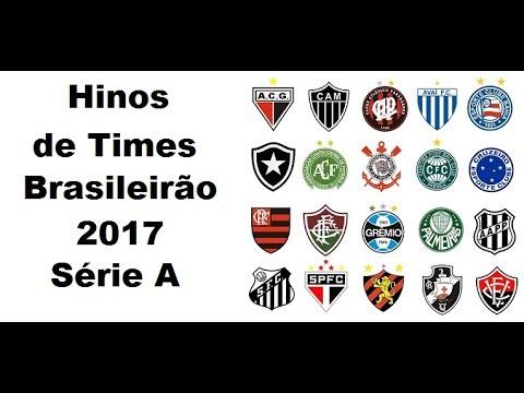 Hinos de Times  Brasileiros - Brasileirão 2017 Série A