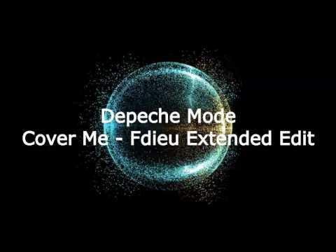 Depeche Mode - Cover Me (Fdieu Extended Edit)