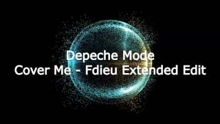 Depeche Mode - Cover Me (Fdieu Extended Edit)