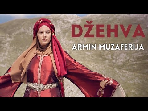 ARMIN MUZAFERIJA  //  DŽEHVA (Official Video)