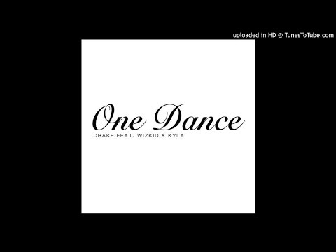 Drake - One Dance feat. Wizkid & Kyla (MP3 + DOWNLOAD LINK)