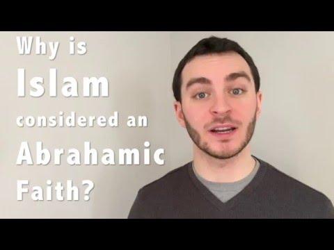Why is Islam considered an Abrahamic Faith?