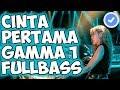 DJ CINTA PERTAMA GAMMA 1 PALING MANTUL ♫ REMIX FULLBASS TERBARU