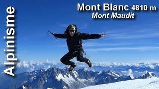 Alpinisme : Mont Maudit 4465 m - Mont blanc 4810 m HD