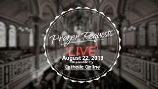 Prayer Requests Live for Thursday, August 22nd, 2019 HD Video