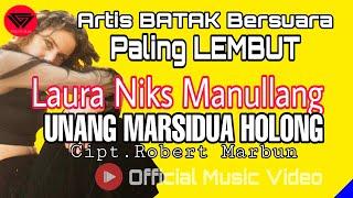 UNANG MARSiDUA HOLONG - LAURA NIKS MANULLANG | ARTIS BERSUARA PALING LEMBUT DAN MERDU