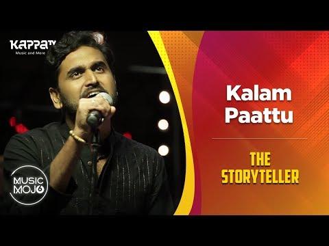 Kalam Paattu - The Storyteller - Music Mojo Season 6 - Kappa TV