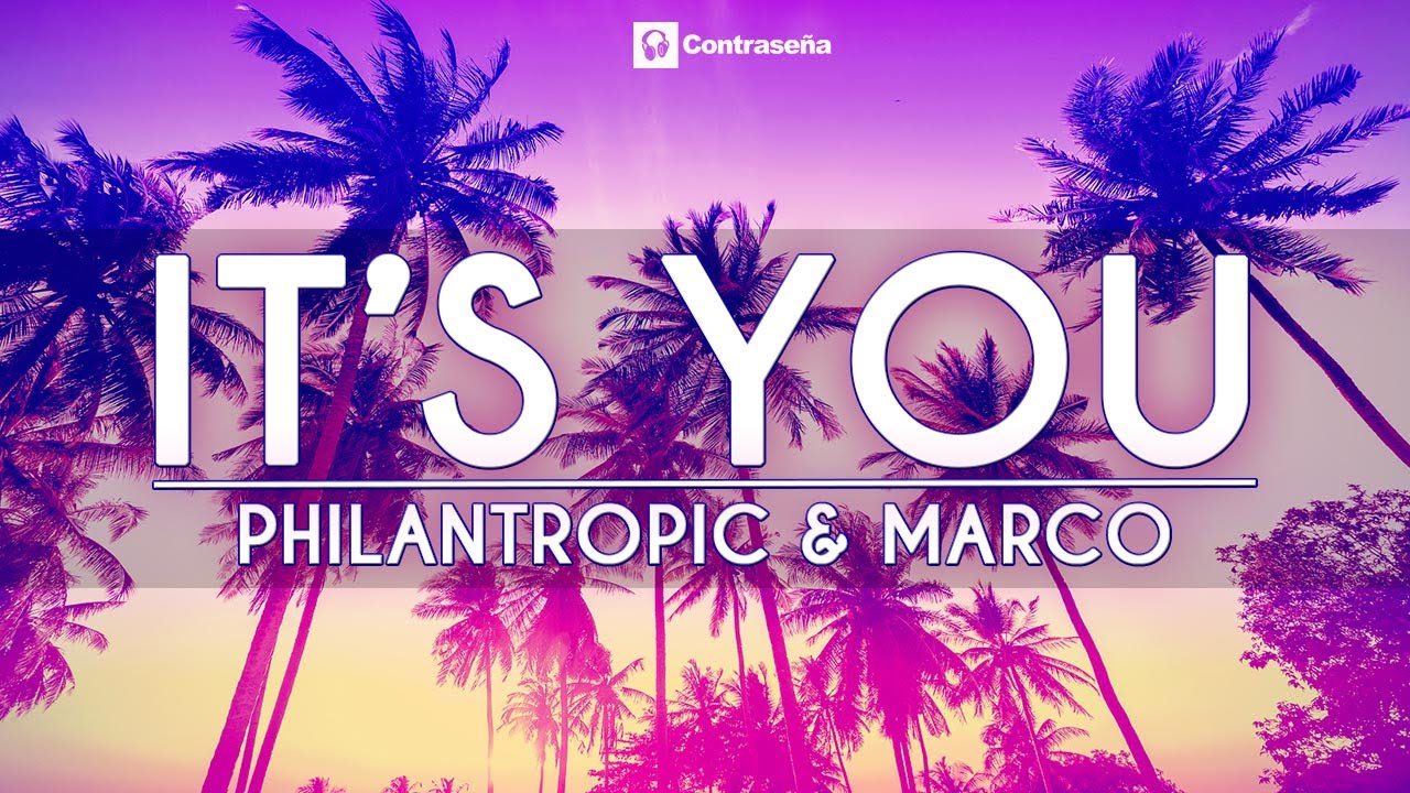 Philantropic Marco It S You Edm Club New Electro House Top Dance Party Official Video Music Youtube