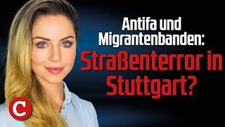 Antifa und Migrantenbanden: Straßenterror in Stuttgart – Die Woche COMPACT