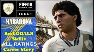 Best of FIFA 18  MARADONA Goals and Skills New ICON Official Career Story and ALL Ratings
