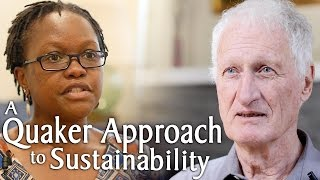 How Do Quakers Approach Sustainability Work?
