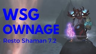 Eopory - WSG Ownage Resto Shaman - WoW 7.2 Legion PvP