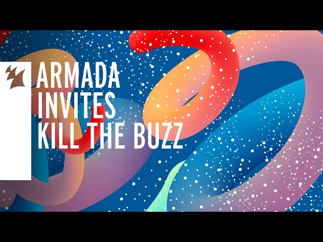 Armada Invites – Kill The Buzz