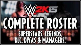 WWE 2K15 Complete Roster & All Ratings: Superstars, Legends, DLC, Divas & Managers! (Full Roster)