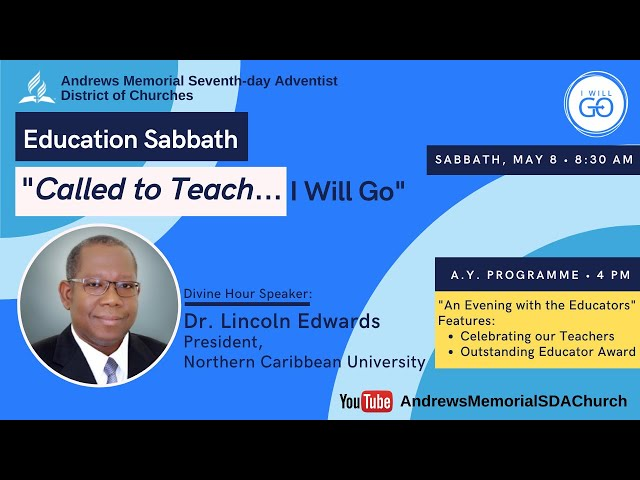 Sabbath AM || Education Week || Called to Teach || I Will Go || Dr. Lincoln Edwards || May 8, 2021