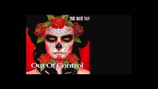"""The Blue Van """"Out Of Control"""" (Official Video)"""