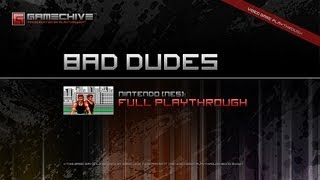 Bad Dudes (NES) Gamechive (Full Longplay)
