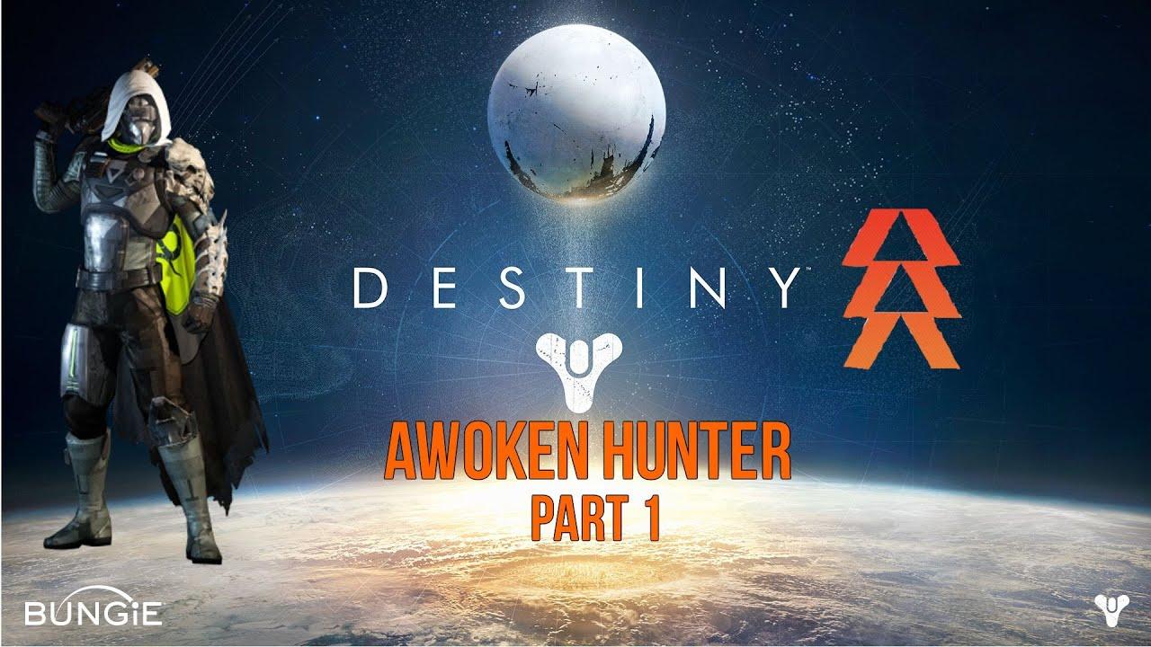 Destiny Awoken Hunter Part 1 Game Play - YouTube